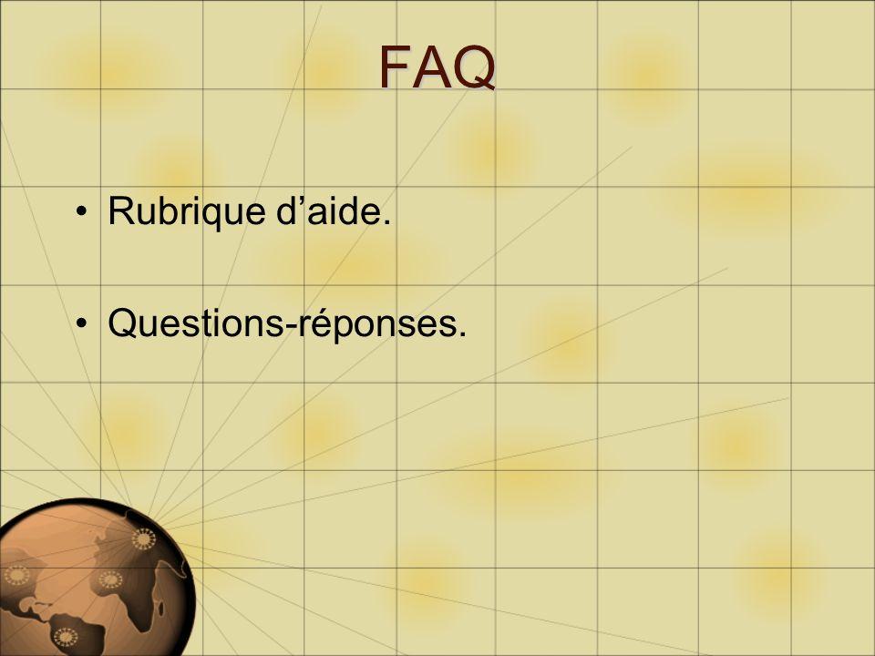 FAQ Rubrique daide. Questions-réponses.