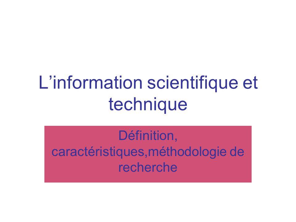 Linformation scientifique et technique Définition, caractéristiques,méthodologie de recherche