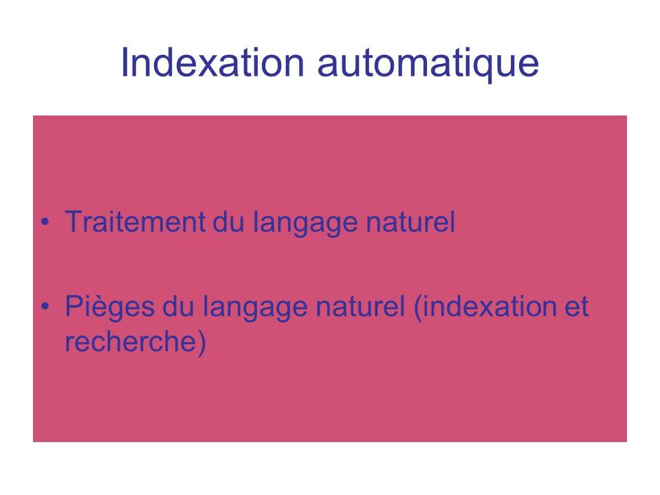 Indexation automatique Traitement du langage naturel Pièges du langage naturel (indexation et recherche)