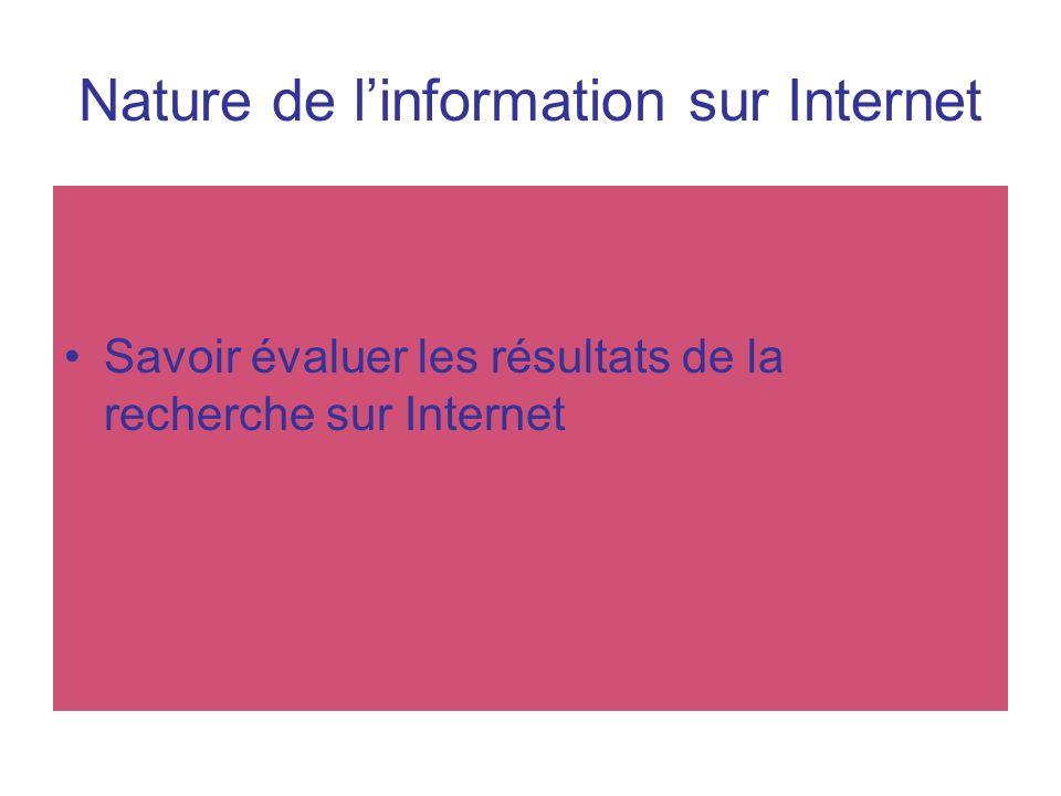 Nature de linformation sur Internet Savoir évaluer les résultats de la recherche sur Internet