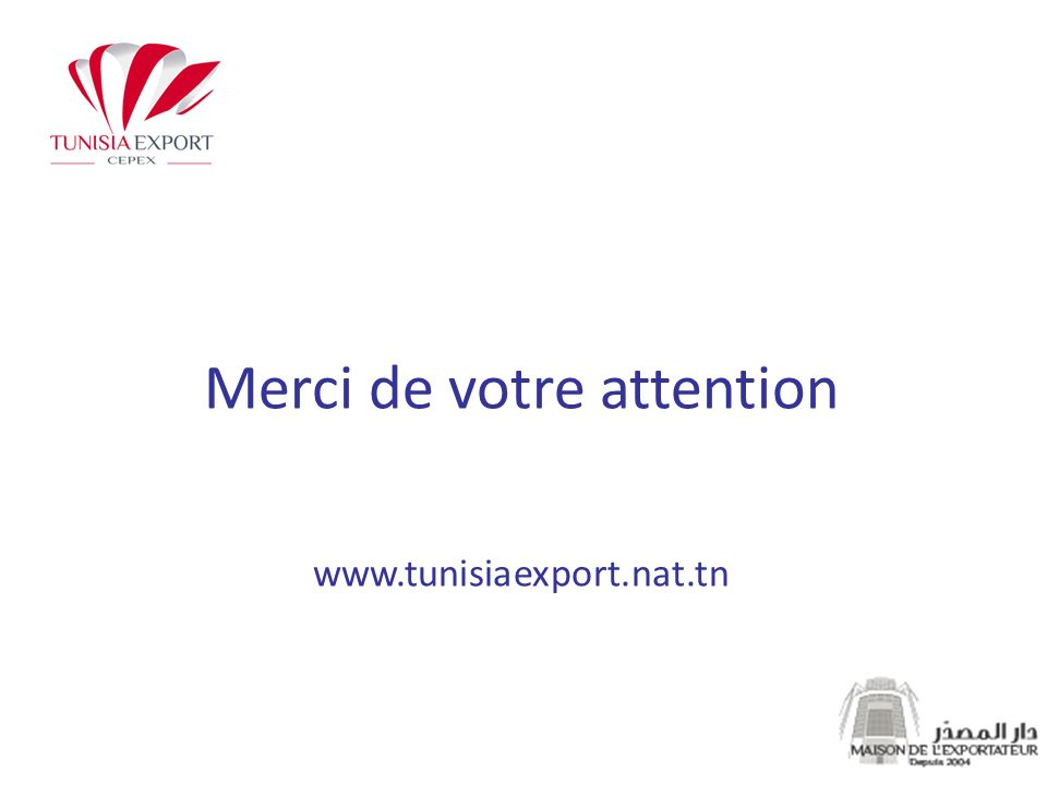 Merci de votre attention www.tunisiaexport.nat.tn