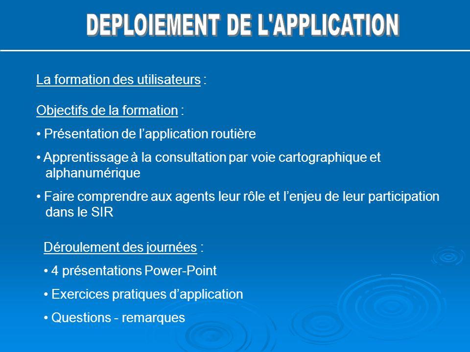 Objectifs de la formation : Présentation de lapplication routière Apprentissage à la consultation par voie cartographique et alphanumérique Faire comp