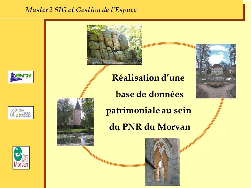 Réalisation dune base de données patrimoniale au sein du PNR du Morvan Master 2 SIG et Gestion de lEspace