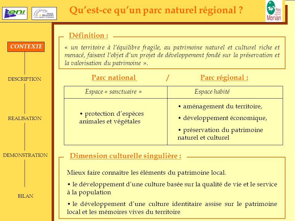 DESCRIPTION DEMONSTRATION BILAN REALISATION Quest-ce quun parc naturel régional ? « un territoire à léquilibre fragile, au patrimoine naturel et cultu