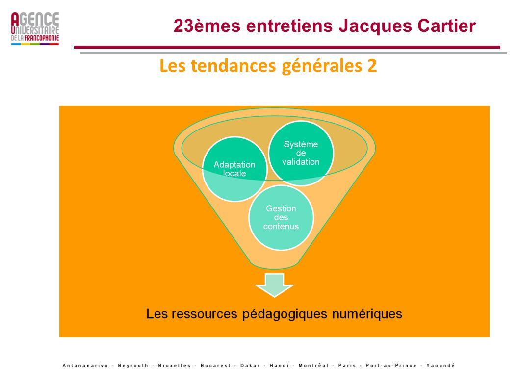 Les tendances générales 1 Evolution des dispositifs techniques 23èmes entretiens Jacques Cartier