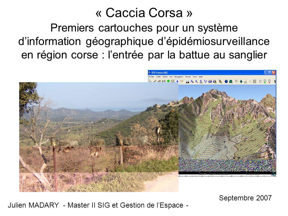 « Caccia Corsa » Premiers cartouches pour un système dinformation géographique dépidémiosurveillance en région corse : lentrée par la battue au sangli