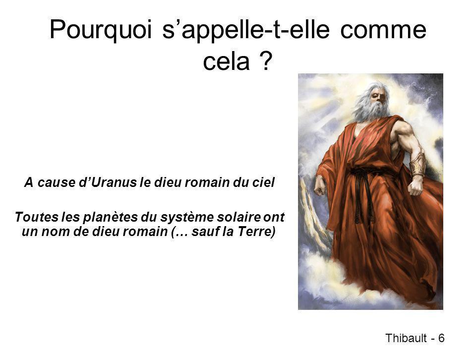 Pourquoi sappelle-t-elle comme cela ? A cause dUranus le dieu romain du ciel Toutes les planètes du système solaire ont un nom de dieu romain (… sauf