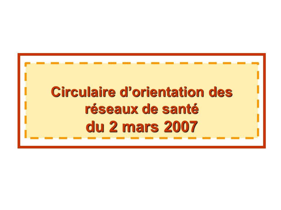 Circulaire dorientation des réseaux de santé du 2 mars 2007