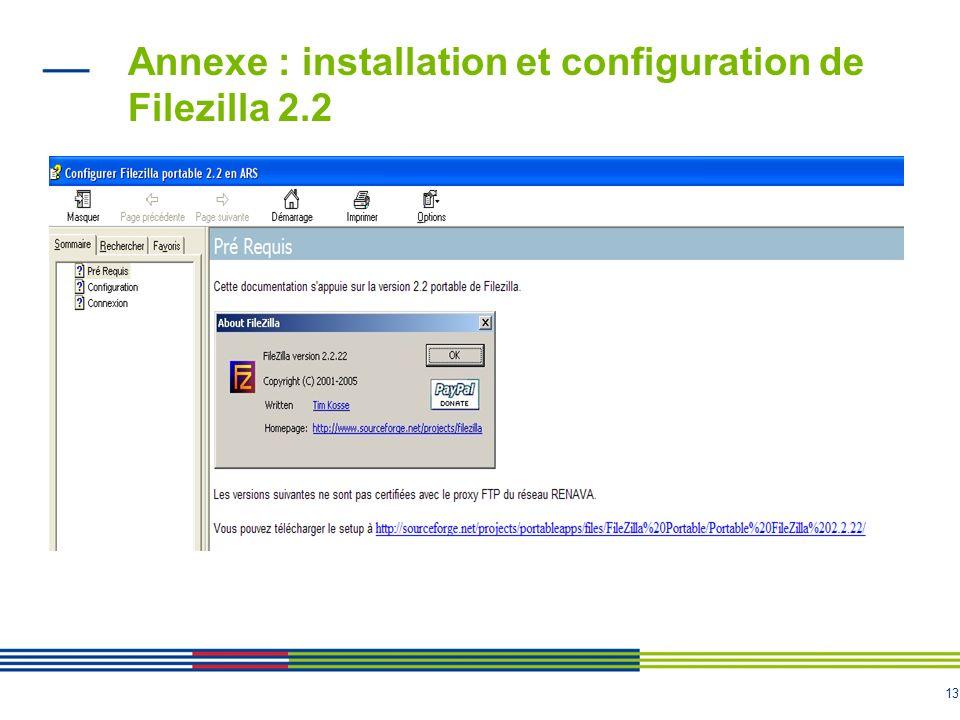 13 Annexe : installation et configuration de Filezilla 2.2