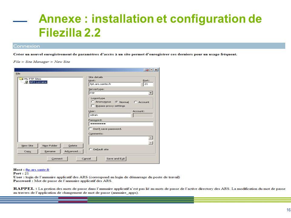 16 Annexe : installation et configuration de Filezilla 2.2