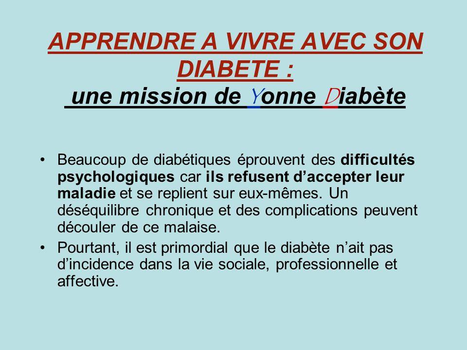 APPRENDRE A VIVRE AVEC SON DIABETE : une mission de Yonne Diabète Beaucoup de diabétiques éprouvent des difficultés psychologiques car ils refusent da