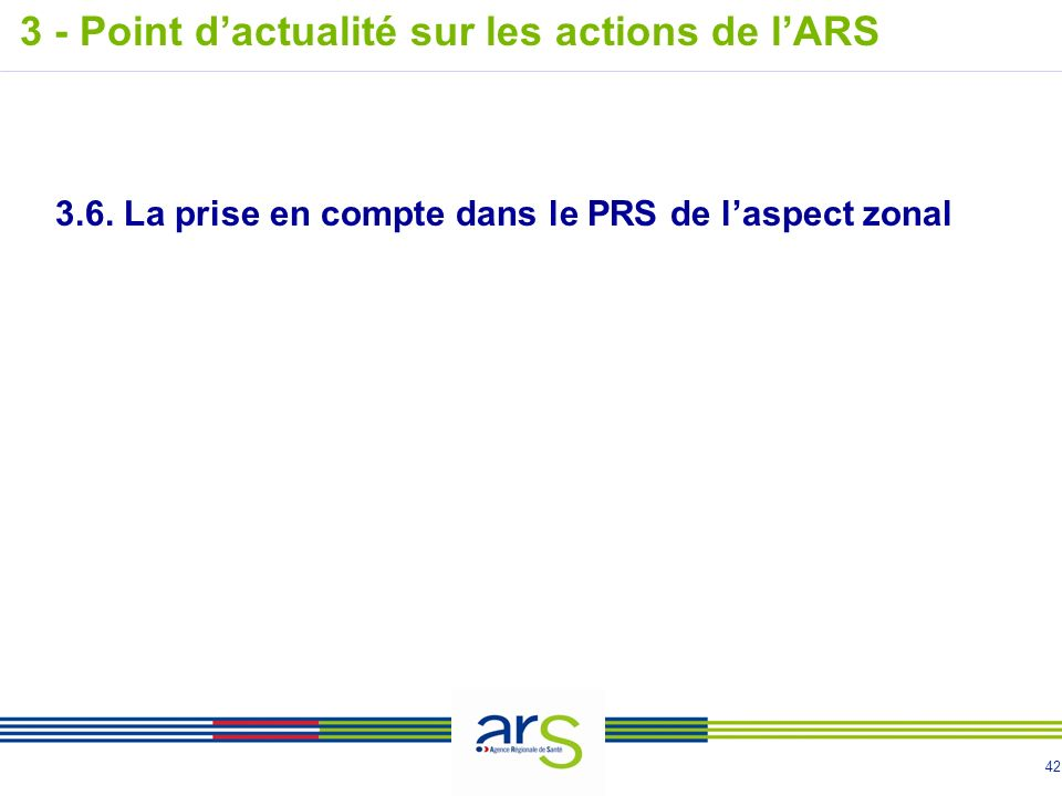 42 3 - Point dactualité sur les actions de lARS 3.6.