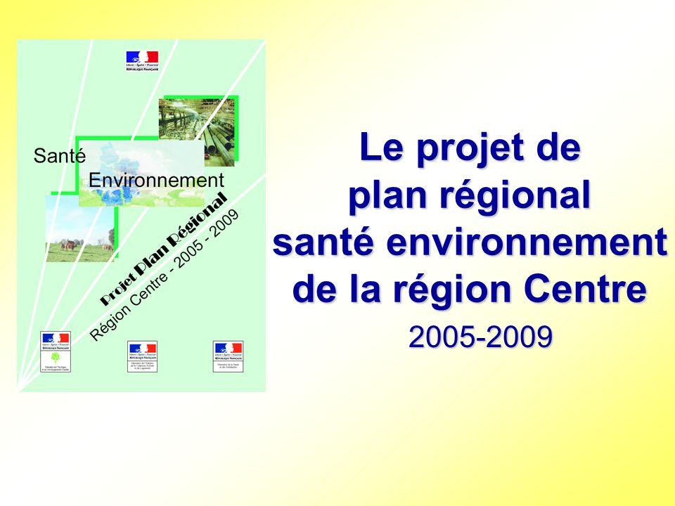 Le projet de plan régional santé environnement de la région Centre 2005-2009