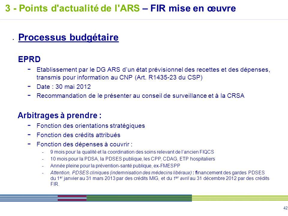 42 Processus budgétaire EPRD - Etablissement par le DG ARS dun état prévisionnel des recettes et des dépenses, transmis pour information au CNP (Art.
