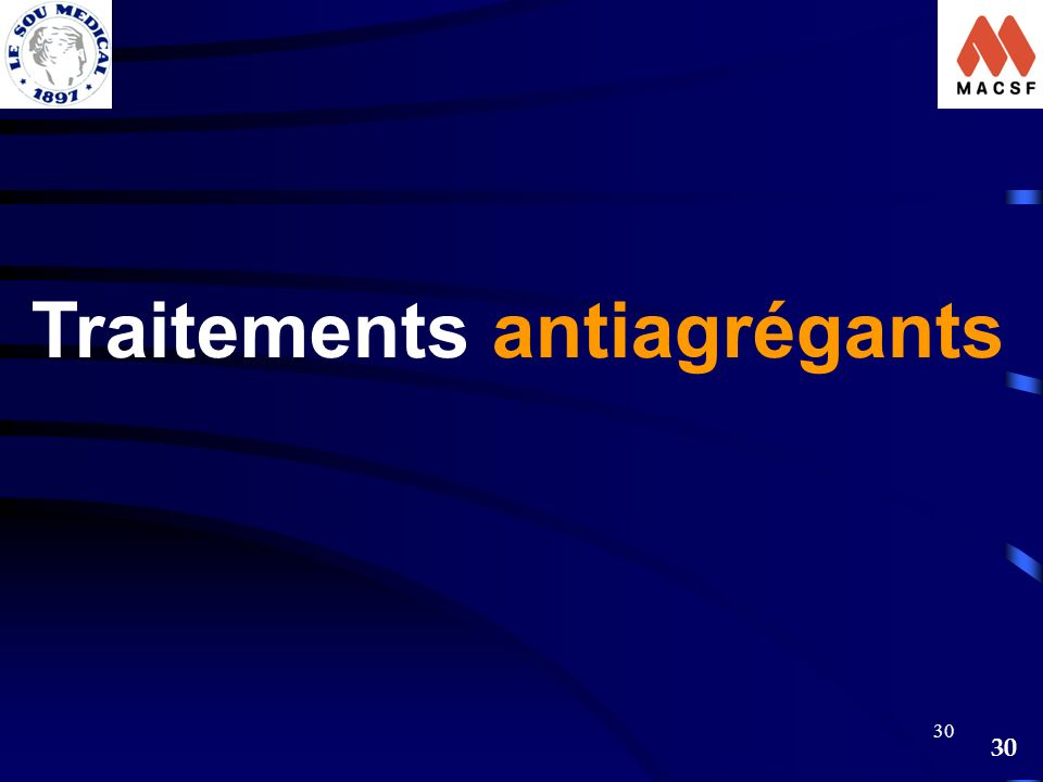 30 Traitements antiagrégants