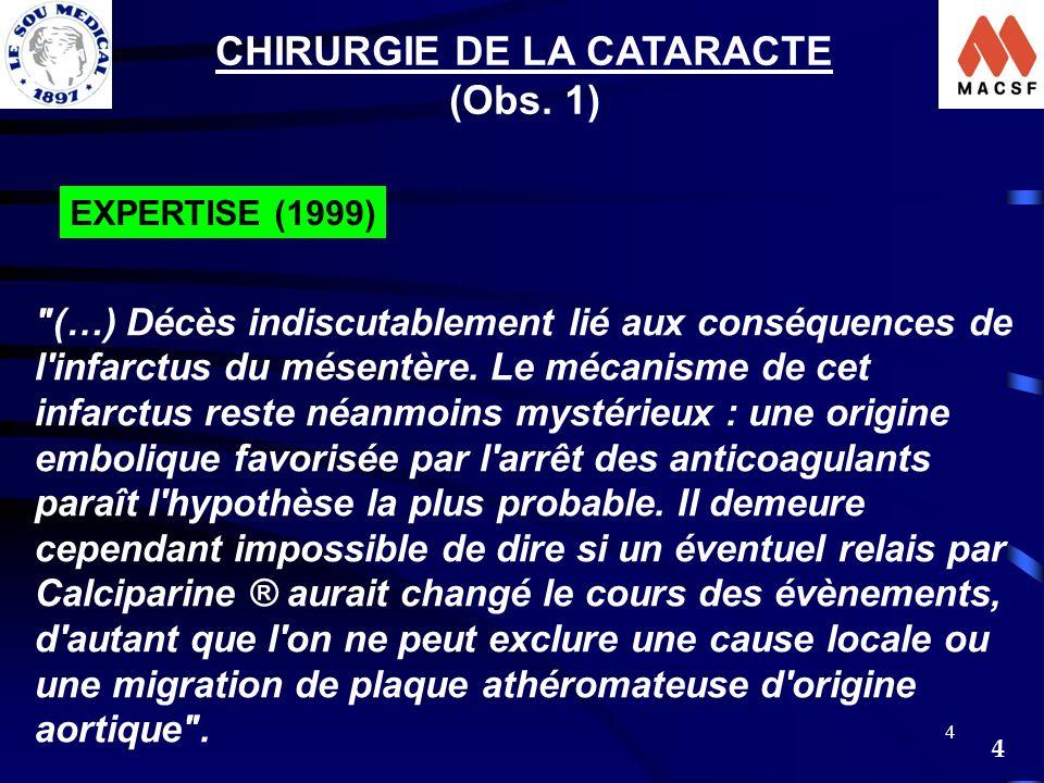 4 4 CHIRURGIE DE LA CATARACTE (Obs. 1) EXPERTISE (1999)