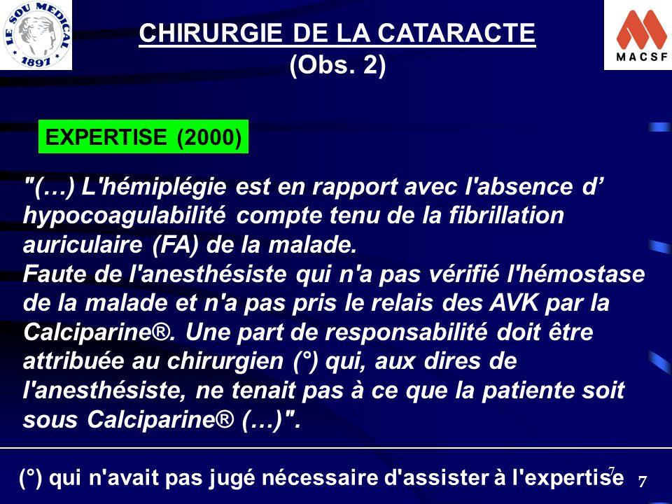 7 7 CHIRURGIE DE LA CATARACTE (Obs. 2) EXPERTISE (2000)
