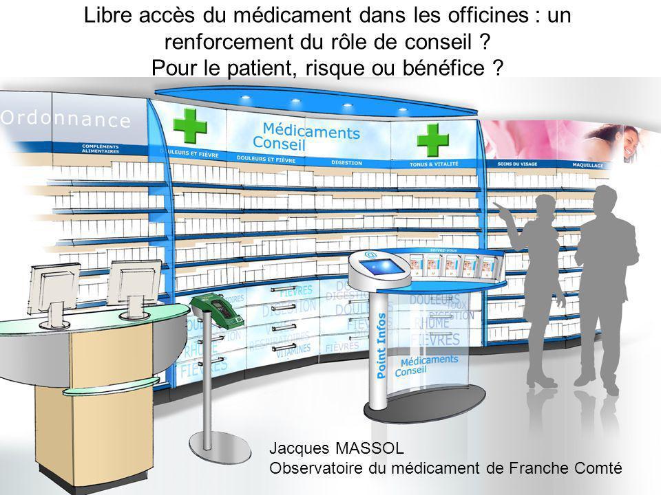 Libre accès du médicament dans les officines - Dijon 2 octobre 08 Libre accès du médicament dans les officines : un renforcement du rôle de conseil ?