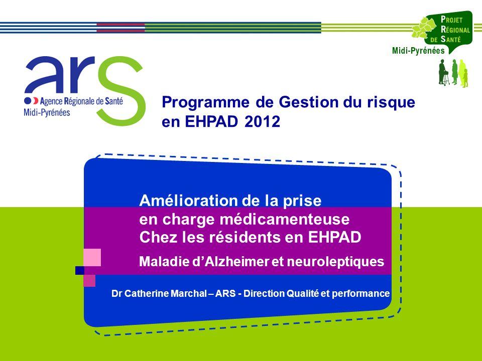 Amélioration de la prise en charge médicamenteuse Chez les résidents en EHPAD Maladie dAlzheimer et neuroleptiques Programme de Gestion du risque en E