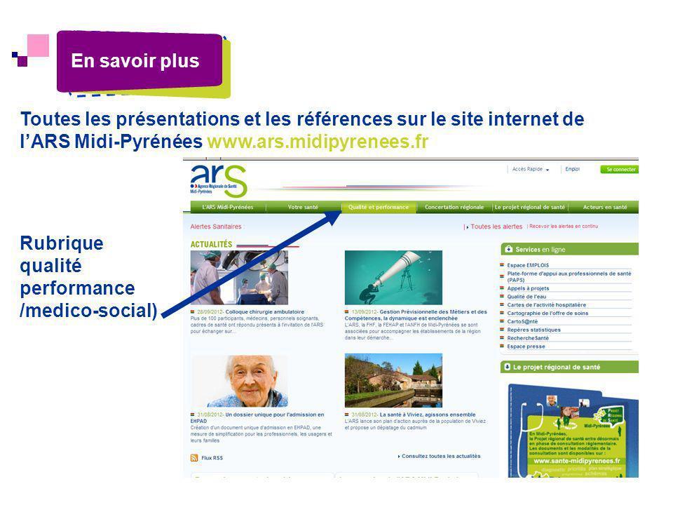 Toutes les présentations et les références sur le site internet de lARS Midi-Pyrénées www.ars.midipyrenees.fr En savoir plus Rubrique qualité performa