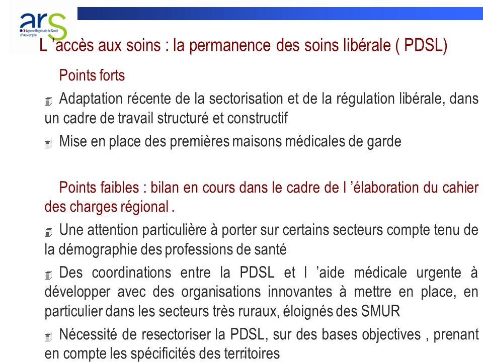 21 L accès aux soins : la permanence des soins libérale ( PDSL) Points forts 4 Adaptation récente de la sectorisation et de la régulation libérale, da