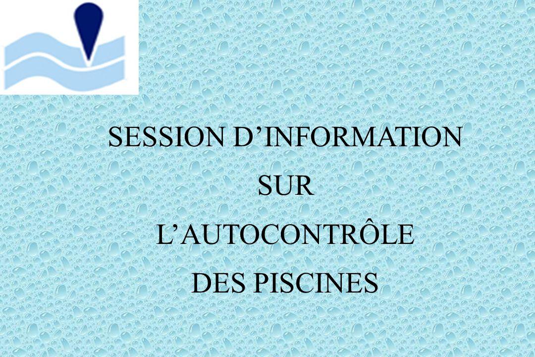SESSION DINFORMATION SUR LAUTOCONTRÔLE DES PISCINES