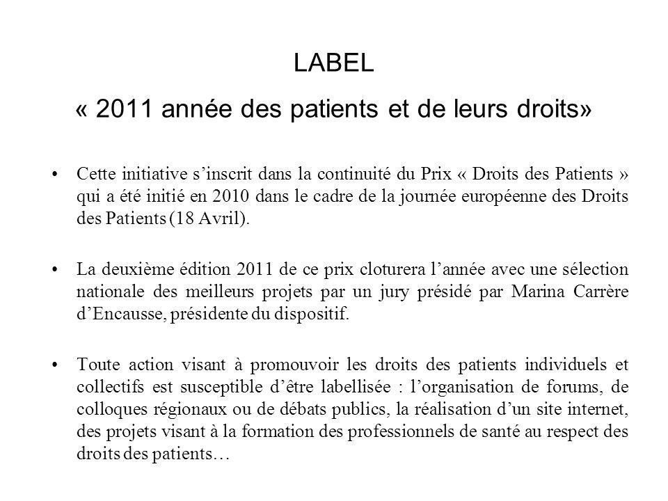 LABEL « 2011 année des patients et de leurs droits» Cette initiative sinscrit dans la continuité du Prix « Droits des Patients » qui a été initié en 2