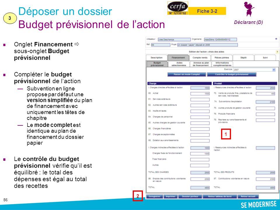 86 Déposer un dossier Budget prévisionnel de laction Onglet Financement sous-onglet Budget prévisionnel Compléter le budget prévisionnel de laction Su