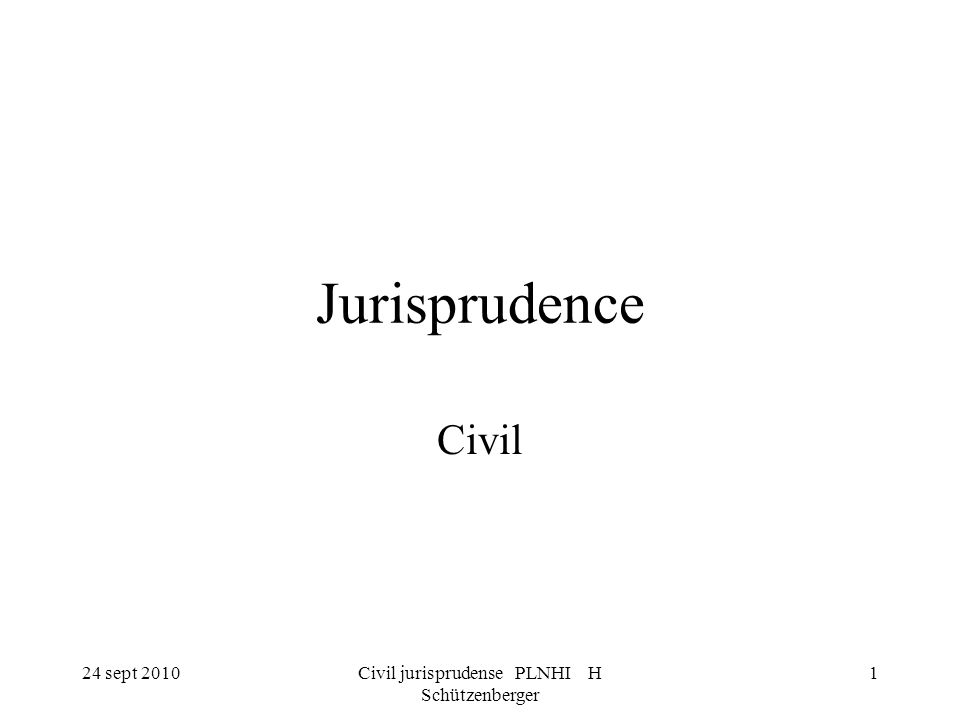 24 sept 2010Civil jurisprudense PLNHI H Schützenberger 1 Jurisprudence Civil