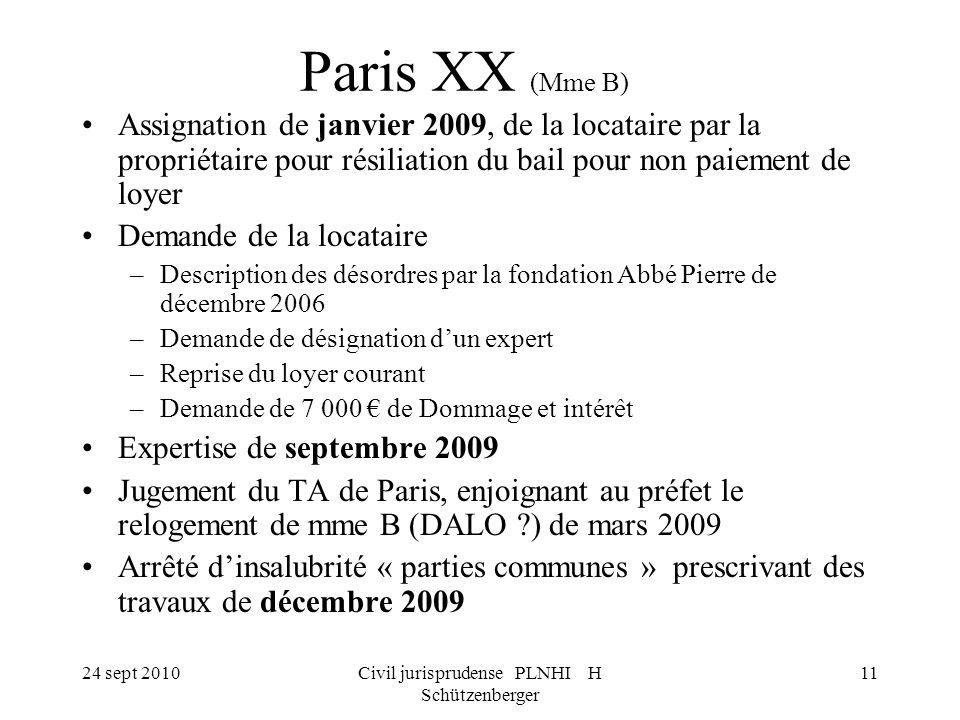 24 sept 2010Civil jurisprudense PLNHI H Schützenberger 11 Paris XX (Mme B) Assignation de janvier 2009, de la locataire par la propriétaire pour résil