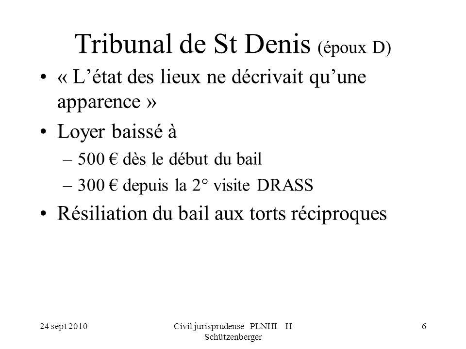 24 sept 2010Civil jurisprudense PLNHI H Schützenberger 6 Tribunal de St Denis (époux D) « Létat des lieux ne décrivait quune apparence » Loyer baissé