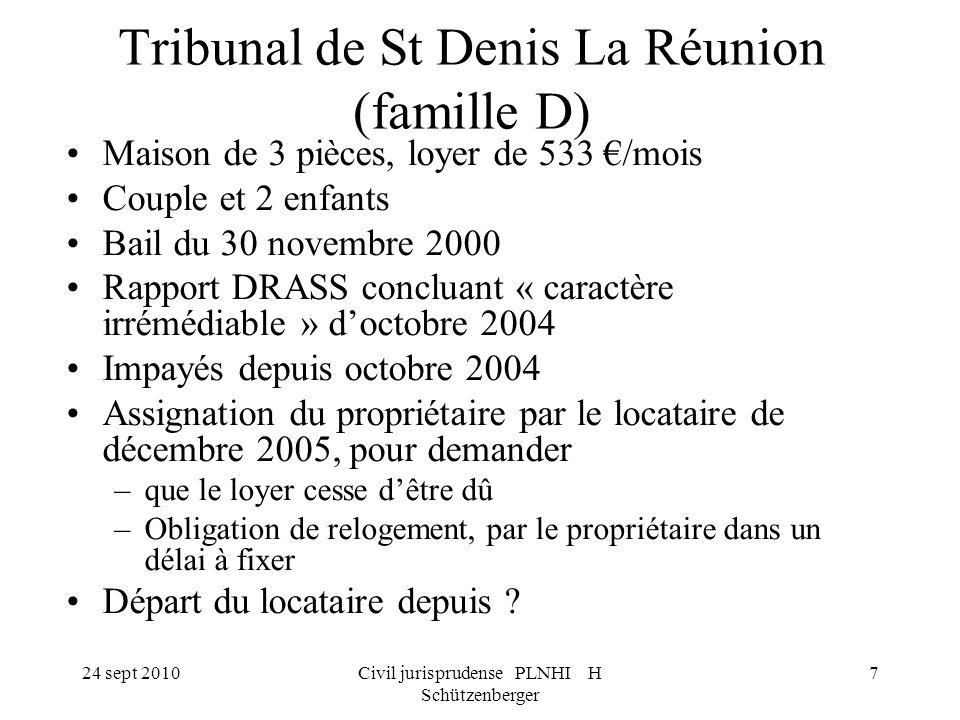 24 sept 2010Civil jurisprudense PLNHI H Schützenberger 7 Tribunal de St Denis La Réunion (famille D) Maison de 3 pièces, loyer de 533 /mois Couple et