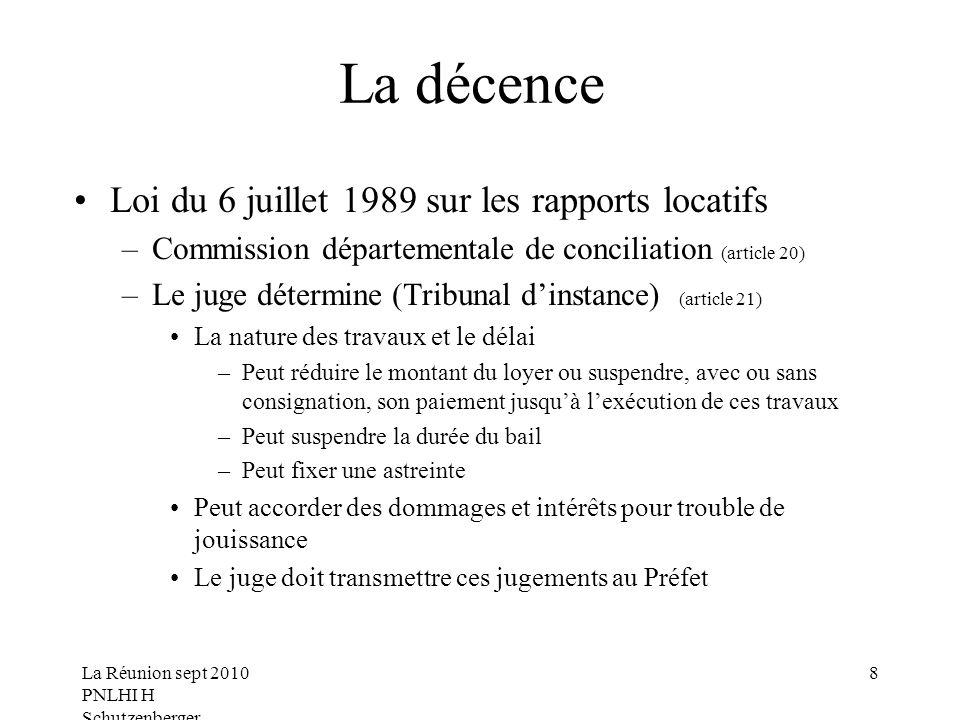La Réunion sept 2010 PNLHI H Schutzenberger 8 La décence Loi du 6 juillet 1989 sur les rapports locatifs –Commission départementale de conciliation (a