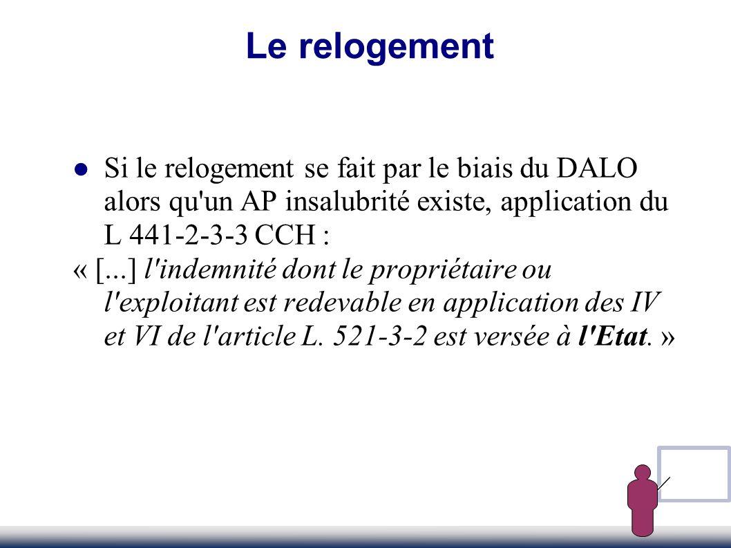 Si le relogement se fait par le biais du DALO alors qu'un AP insalubrité existe, application du L 441-2-3-3 CCH : « [...] l'indemnité dont le propriét