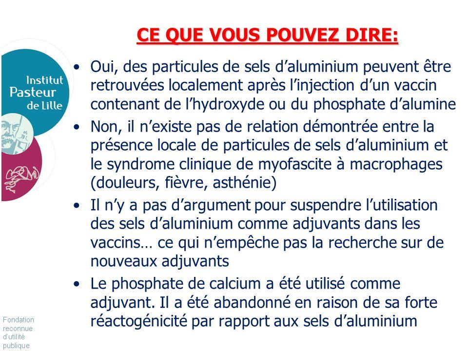 Fondation reconnue dutilité publique Pour vivre mieux, plus longtemps CE QUE VOUS POUVEZ DIRE: Oui, des particules de sels daluminium peuvent être ret