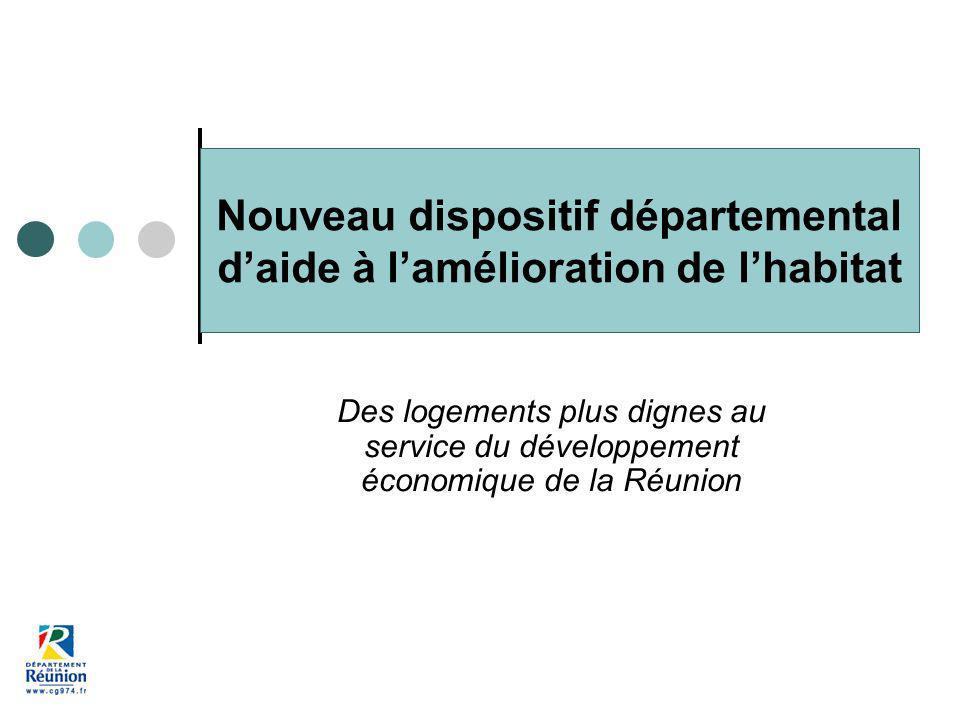 Nouveau dispositif départemental daide à lamélioration de lhabitat Des logements plus dignes au service du développement économique de la Réunion