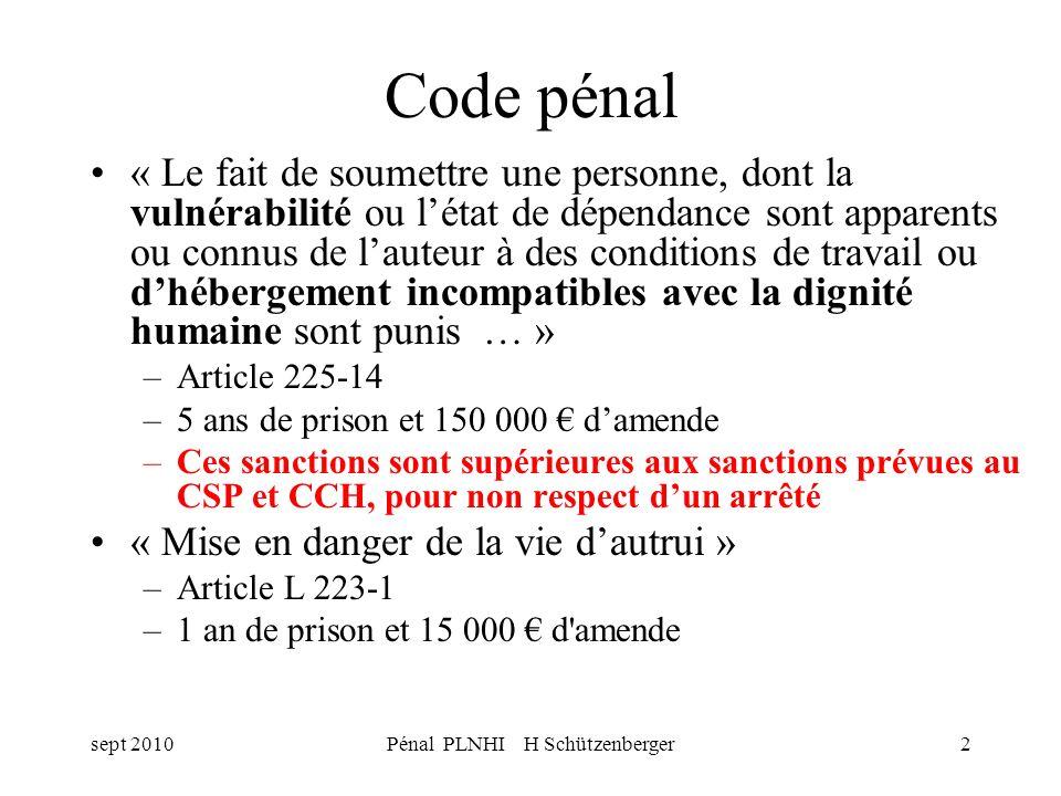 sept 2010Pénal PLNHI H Schützenberger2 Code pénal « Le fait de soumettre une personne, dont la vulnérabilité ou létat de dépendance sont apparents ou