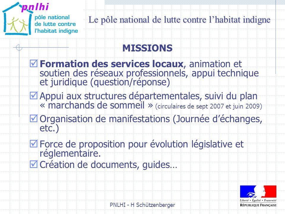 PNLHI - H Schützenberger4 MISSIONS Formation des services locaux, animation et soutien des réseaux professionnels, appui technique et juridique (quest