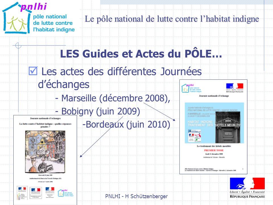 PNLHI - H Schützenberger8 LES Guides et Actes du PÔLE… Les actes des différentes Journées déchanges - Marseille (décembre 2008), - Bobigny (juin 2009)