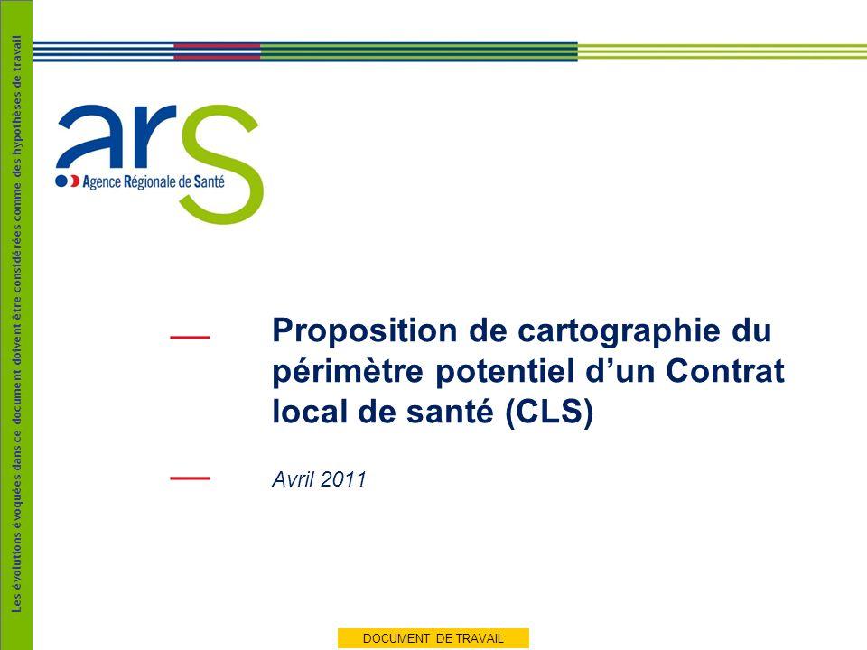 Les évolutions évoquées dans ce document doivent être considérées comme des hypothèses de travail Proposition de cartographie du périmètre potentiel dun Contrat local de santé (CLS) Avril 2011 DOCUMENT DE TRAVAIL