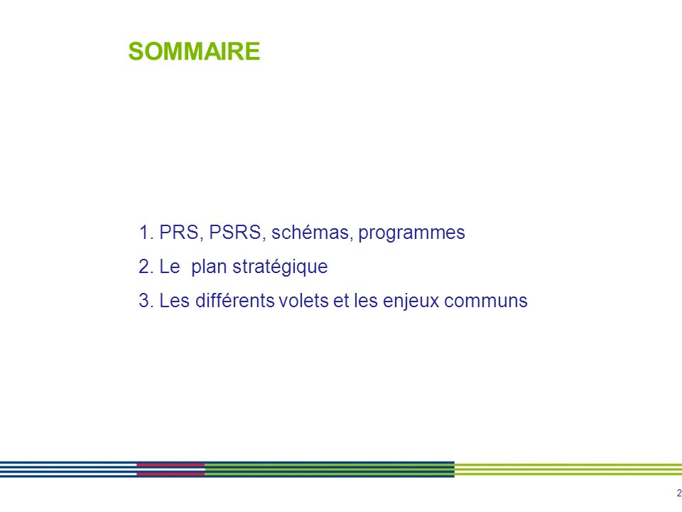 2 SOMMAIRE 1. PRS, PSRS, schémas, programmes 2. Le plan stratégique 3.