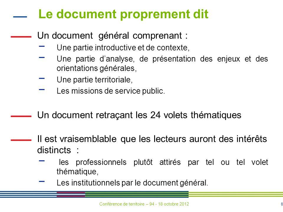 8 Le document proprement dit Un document général comprenant : Une partie introductive et de contexte, Une partie danalyse, de présentation des enjeux et des orientations générales, Une partie territoriale, Les missions de service public.