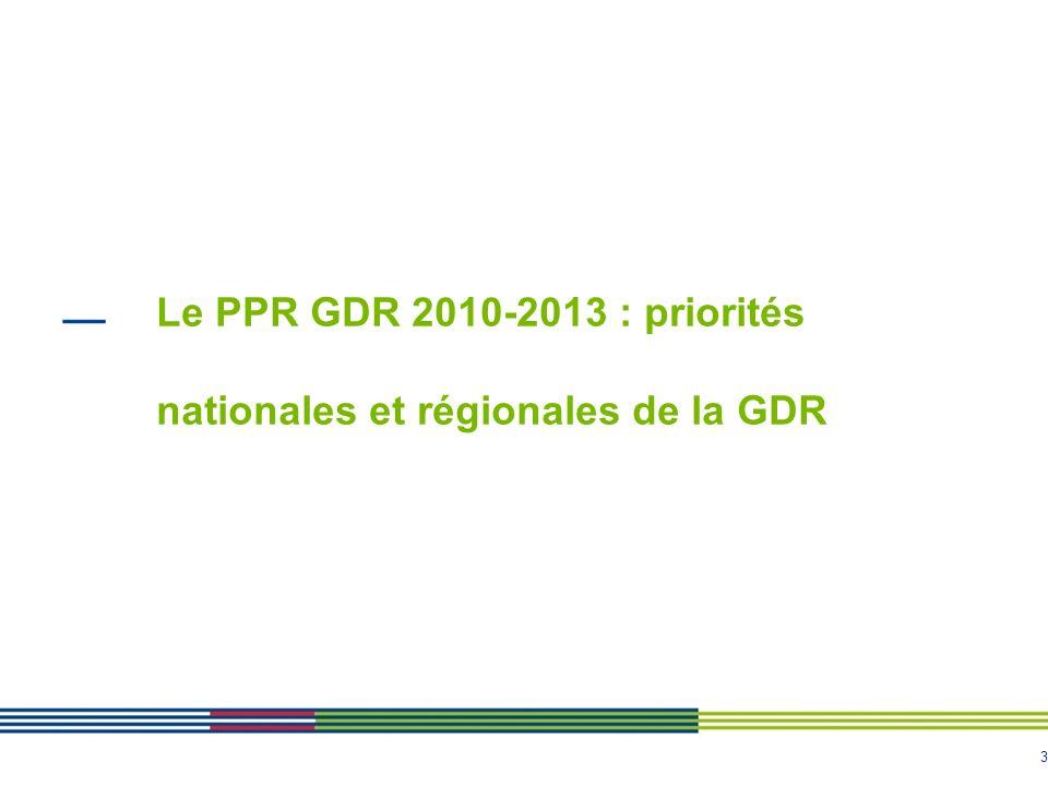 3 Le PPR GDR 2010-2013 : priorités nationales et régionales de la GDR