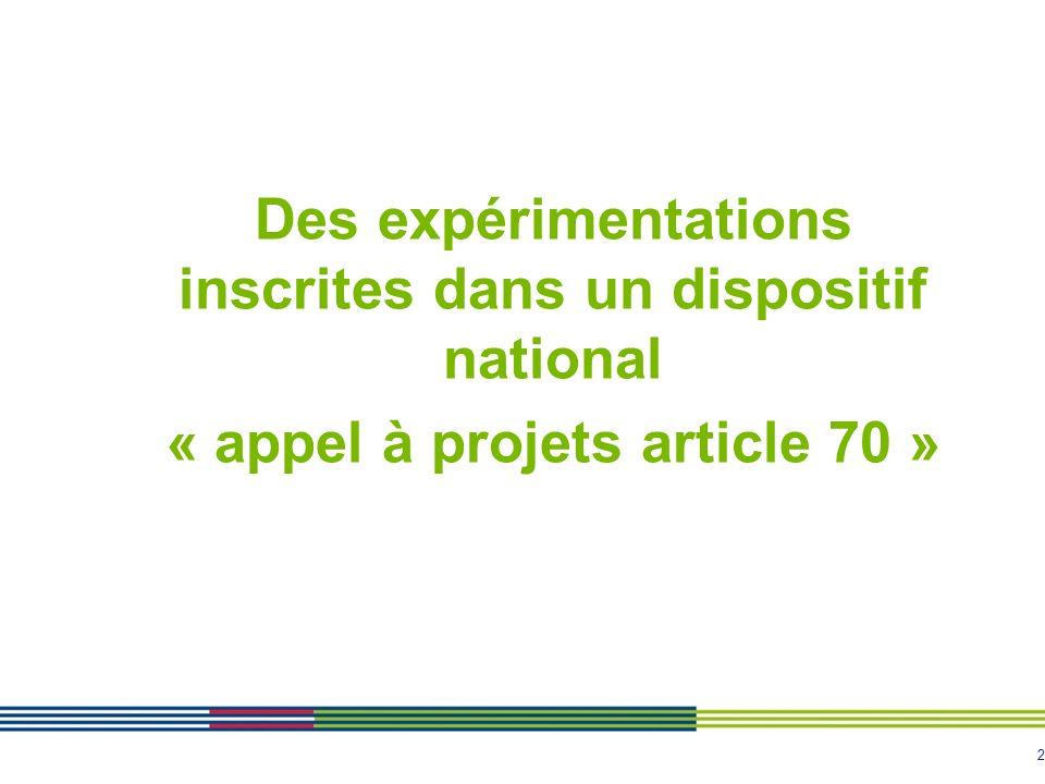 2 Des expérimentations inscrites dans un dispositif national « appel à projets article 70 »