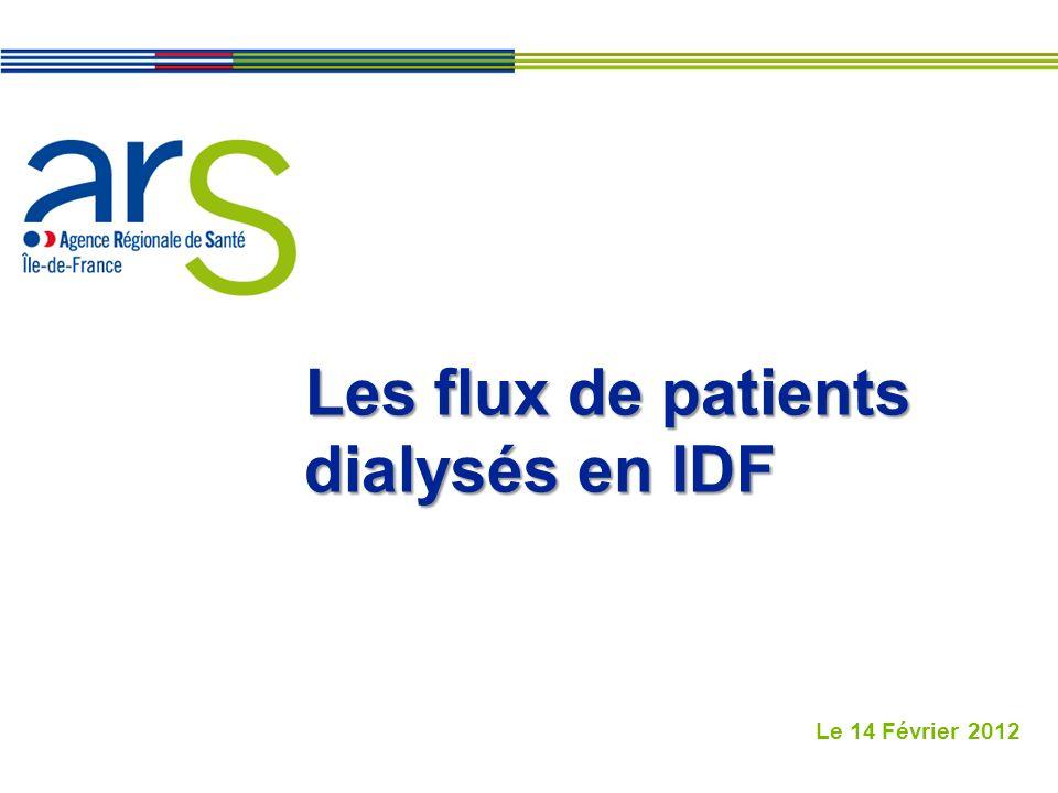 Les flux de patients dialysés en IDF Le 14 Février 2012
