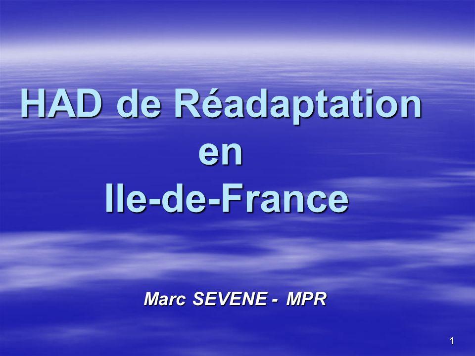 1 HAD de Réadaptation en Ile-de-France Marc SEVENE -MPR