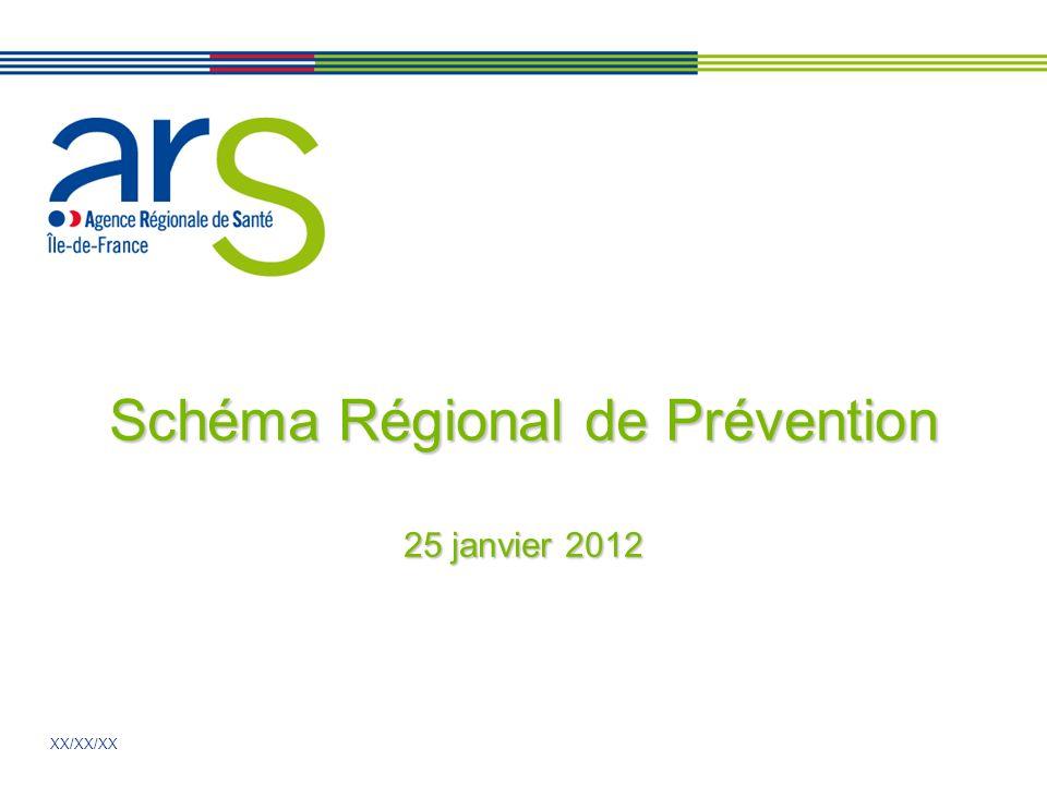 XX/XX/XX Schéma Régional de Prévention 25 janvier 2012