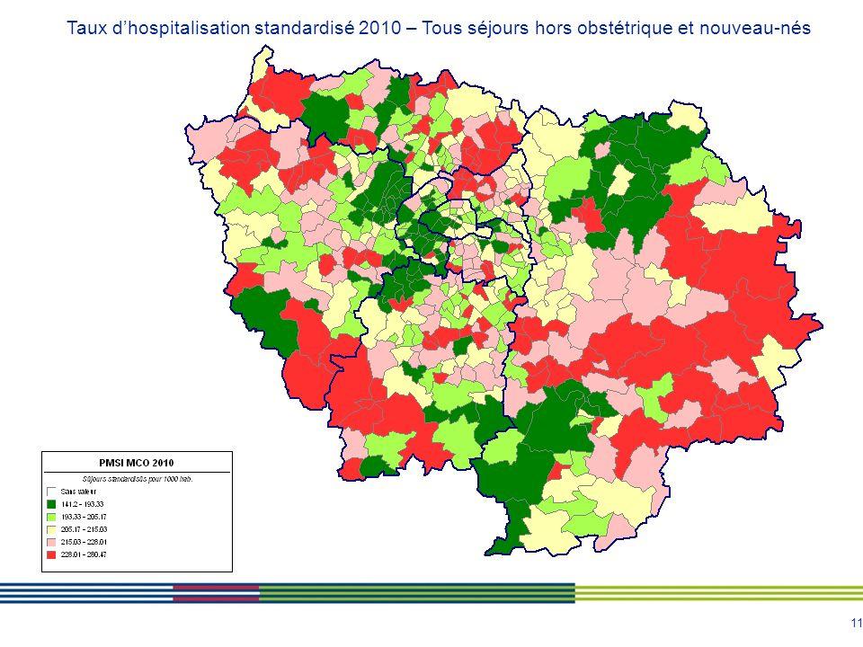 11 Taux dhospitalisation standardisé 2010 – Tous séjours hors obstétrique et nouveau-nés