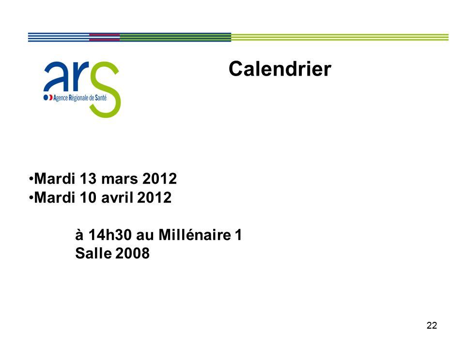 22 Mardi 13 mars 2012 Mardi 10 avril 2012 à 14h30 au Millénaire 1 Salle 2008 Calendrier