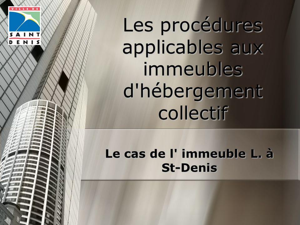 Les procédures applicables aux immeubles d hébergement collectif Le cas de l immeuble L.